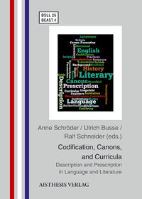 Schröder, Anne; Busse, Ulrich; Schneider, Ralf: Codification, Canons and Curricula