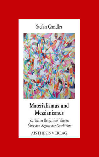 Gandler, Stefan: Materialismus und Messianismus