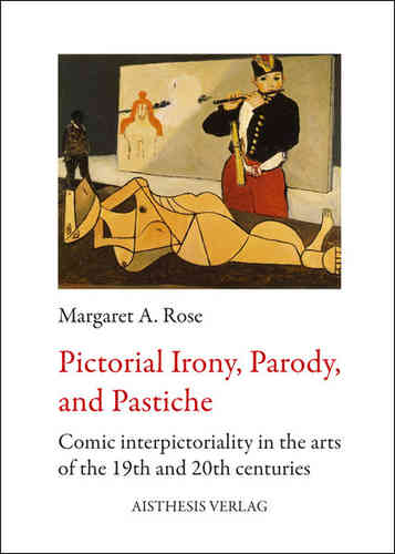 Rose, Margaret A.: Pictorial Irony, Parody, and Pastiche
