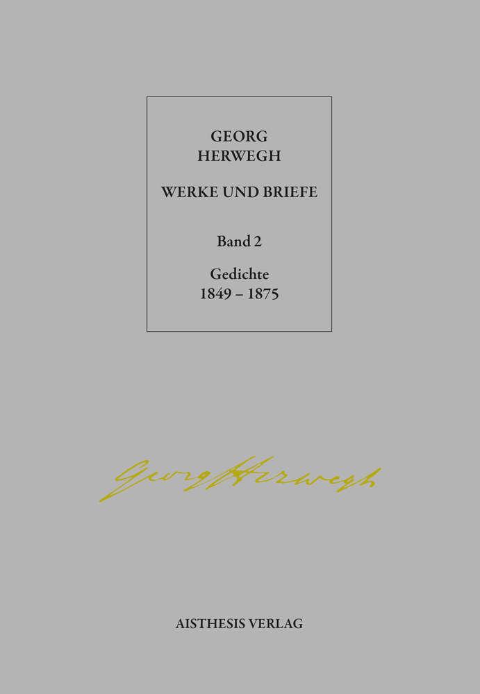 Herwegh Georg Gedichte 1849 1875 Band 2 Der Werke Und Briefe