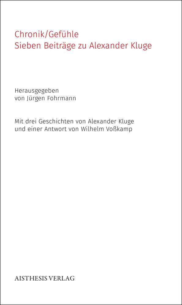 Fohrmann, Jürgen (Hg.): Chronik/Gefühle. Sieben Beiträge zu ...