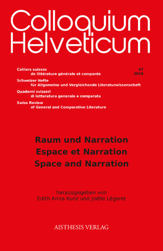 Colloquium Helveticum 47/2018: Raum und Narration / Espace et Narration / Space and Narration
