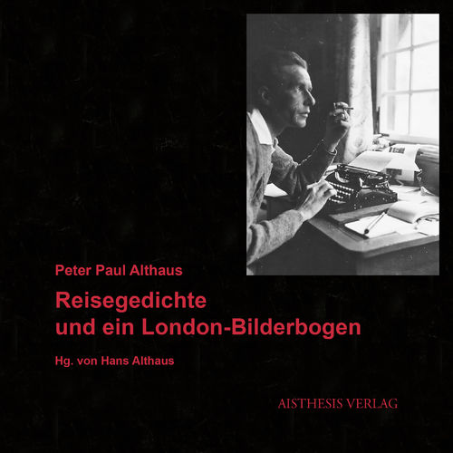 Althaus, Peter Paul: Reisegedichte und ein London-Bilderbogen