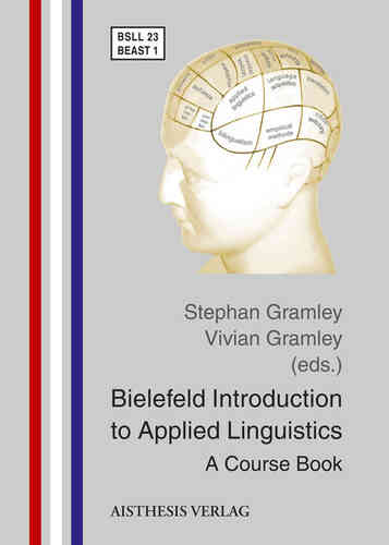Gramley, Stephan; Gramley, Vivian (eds.): Bielefeld Introduction to Applied Linguistics