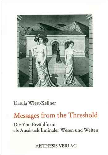 Wiest-Kellner, Ursula: Messages from the Treshold