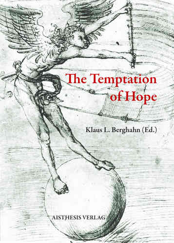 Berghahn, Klaus L. (Ed.): The Temptation of Hope