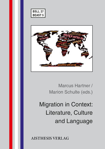 Hartner, Marcus / Schulte, Marion (eds.): Migration in Context: Literature, Culture and Language