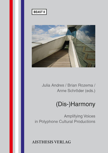 (Dis-)Harmony. Amplifying Voices in Polyphone Cultural Productions