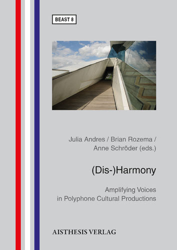 [E-Book] (Dis-)Harmony. Amplifying Voices in Polyphone Cultural Productions